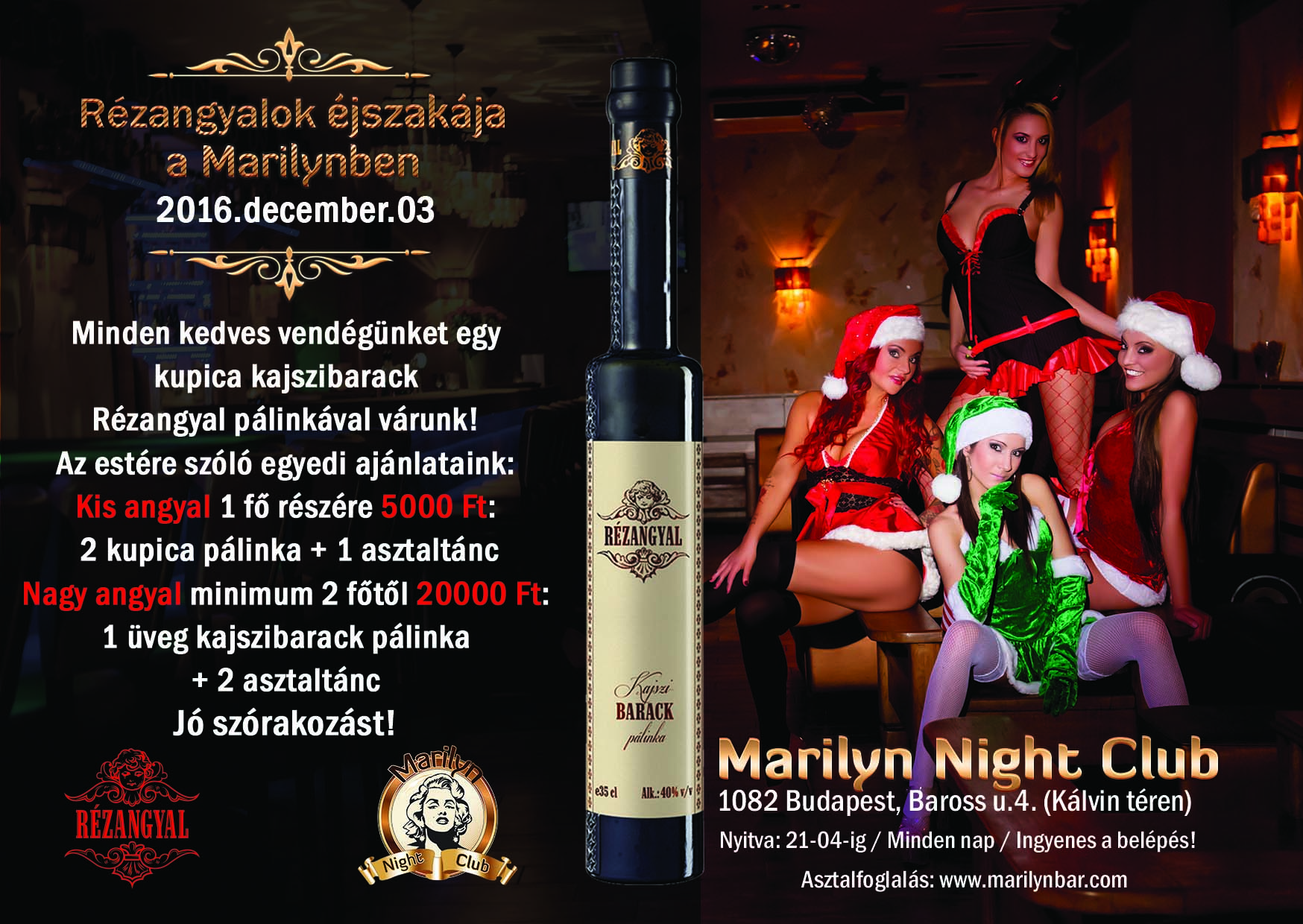 Rézangyal pálinka est a Marilyn Night Club-ban
