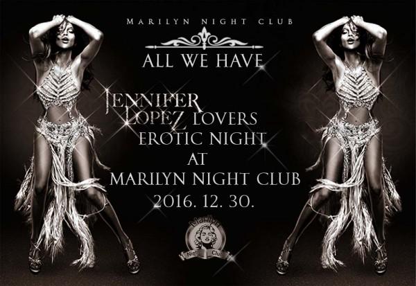Marilyn Night Club sztriptízbár Jennifer Lopez est